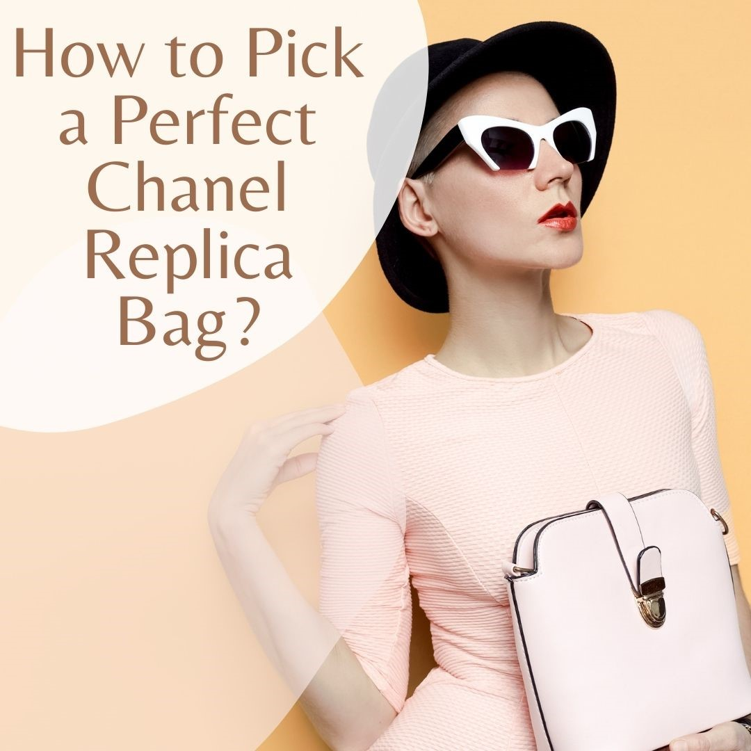 How to Pick a Perfect Chanel Replica Bag?